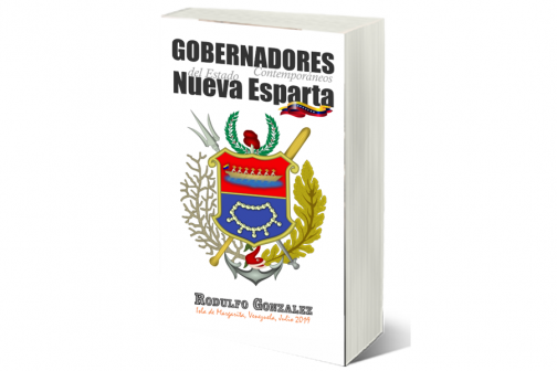 Gobernadores Contemporáneos del Estado Nueva Esparta: Venezuela por Rodulfo Gonzalez