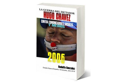 La Guerra de Chavez 2006 por Rodulfo Gonzalez