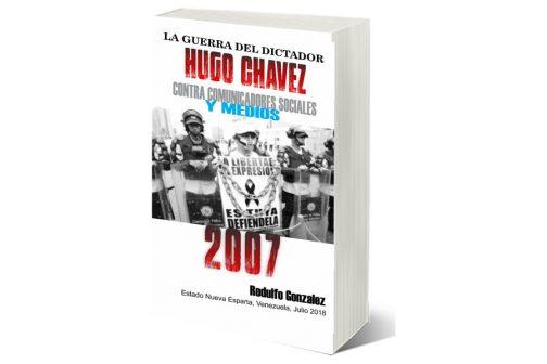 La Guerra de Chavez 2007 por Rodulfo Gonzalez