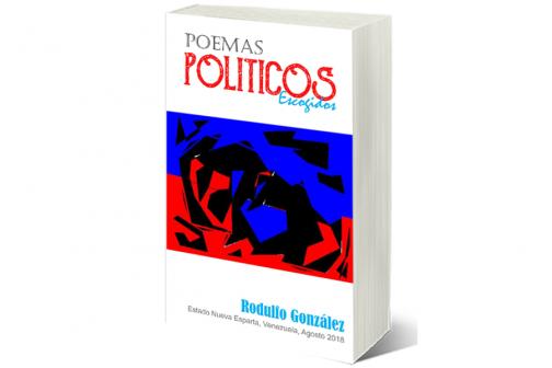 Poemas Politicos Escogidos por Rodulfo Gonzalez