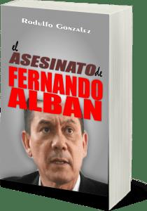 El Asesinato de Fernando Alban por Rodulfo González