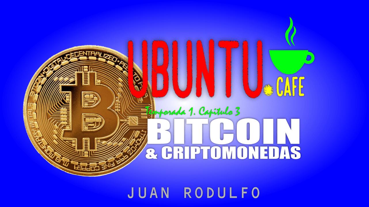 Bitcoin y Criptomonedas Explicadas por Juan Rodulfo