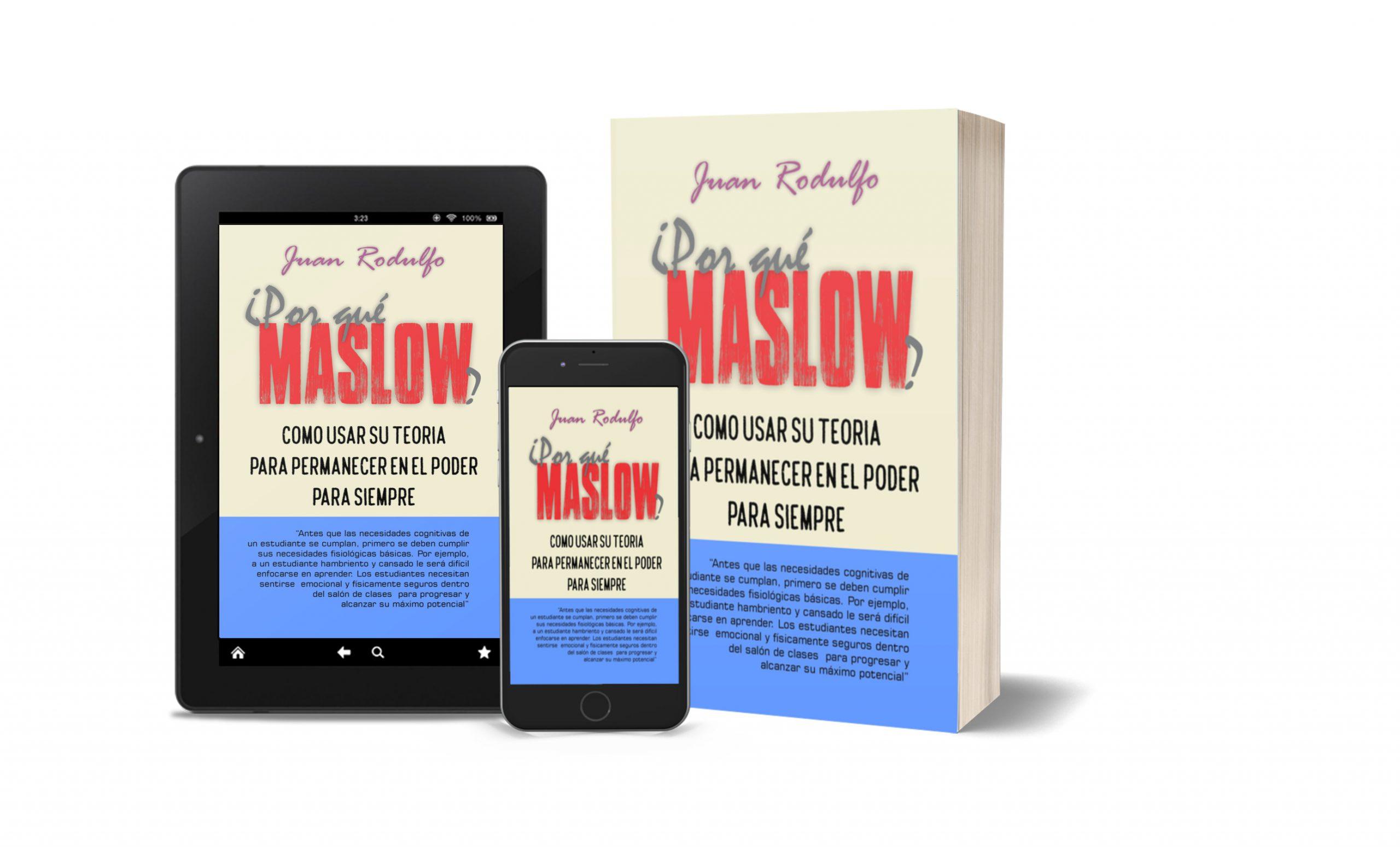 You are currently viewing ¿POR QUÉ MASLOW?, Como usar su Teoría para permanecer en el Poder para Siempre